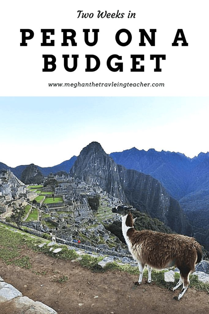 Two Weeks in Peru on a Budget – The Traveling Teacher