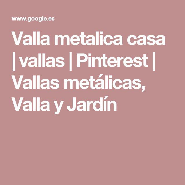 Valla metalica casa | vallas | Pinterest | Vallas metálicas, Valla y Jardín