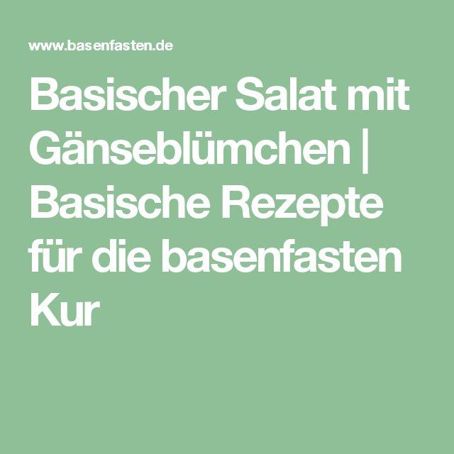 Basischer Salat mit Gänseblümchen | Basische Rezepte für die basenfasten Kur