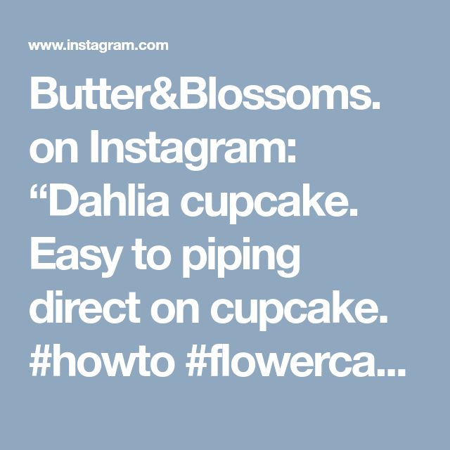 "Butter&Blossoms. on Instagram: ""Dahlia cupcake. Easy to piping direct on cupcake. #howto #flowercakeclass #butterblossom #buttecreamflowers #cupcakeflowers…"""
