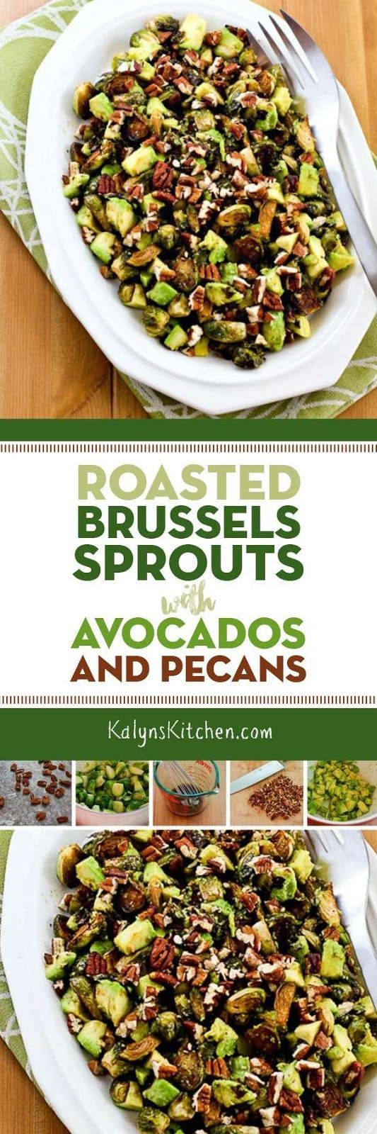 Roasted Brussels Sprouts with Avocados and Pecans are amazing for Thanksgiving or a special fall of winter meal, and these fabulous roasted brussels  sprouts are low-carb, gluten-free, Paleo, Whole 30, dairy-free, vegan, and South Beach Diet Phase One, so you can make them for anyone! [found on KalynsKitchen.com.]