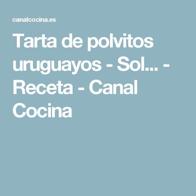 Tarta de polvitos uruguayos - Sol... - Receta - Canal Cocina