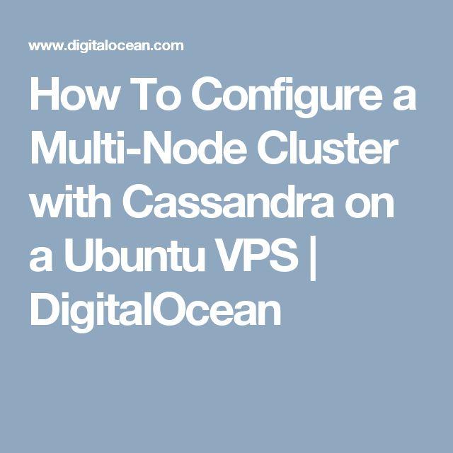 How To Configure a Multi-Node Cluster with Cassandra on a Ubuntu VPS | DigitalOcean