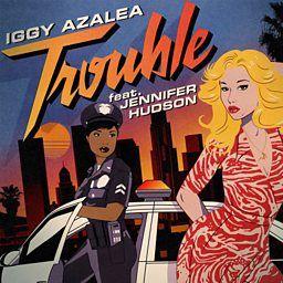 Trouble (feat. Jennifer Hudson) - Iggy Azalea - BBC Music