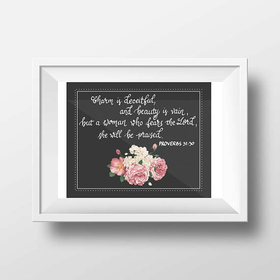 SALE Printable Proverbs 31 30  charm is deceitful  beauty is