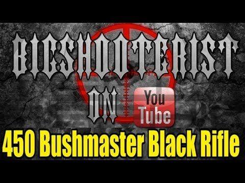 450 Bushmaster Rifle - YouTube