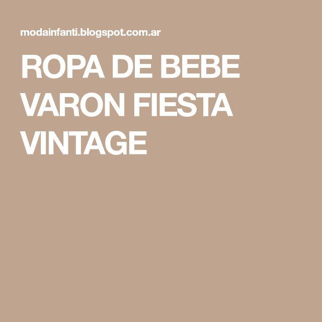 ROPA DE BEBE VARON FIESTA VINTAGE