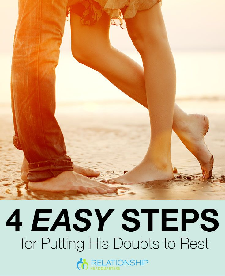 Is your man having doubts about your #relationship? Click to learn 4 easy steps for putting his doubts to rest.