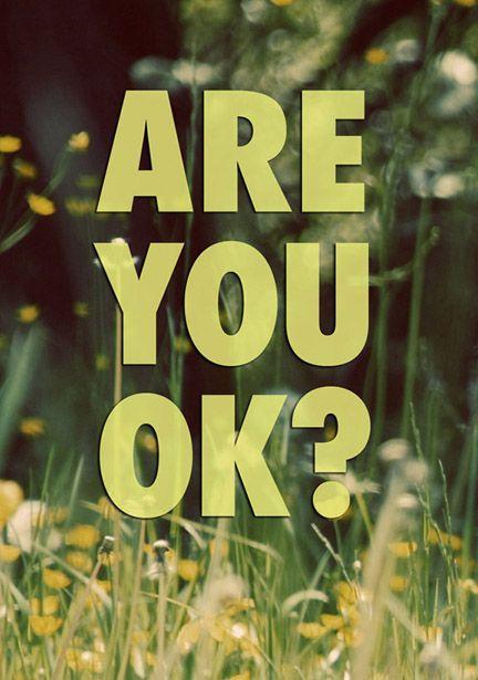 are you ok - photo #49