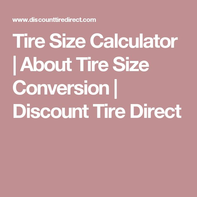 Tire Size Calculator About Tire Size Conversion Discount Tire