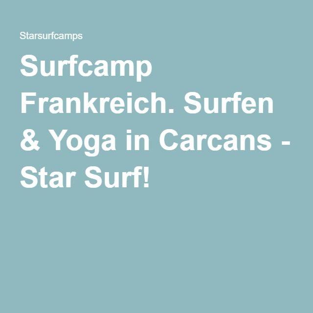 Surfcamp Frankreich. Surfen & Yoga in Carcans - Star Surf!