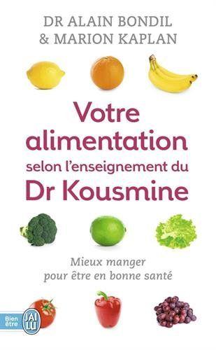 Amazon.fr - Votre alimentation selon l'enseignement du Dr Kousmine : 90 recettes santé - Alain Bondil, Marion Kaplan - Livres