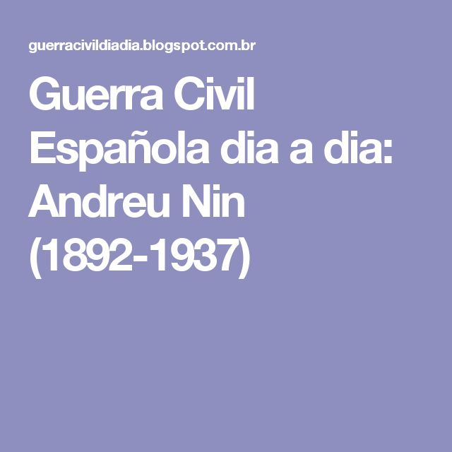 Guerra Civil Española dia a dia: Andreu Nin (1892-1937)