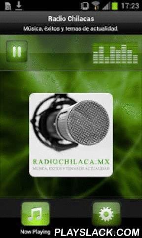 Radio Chilacas  Android App - playslack.com , Plays Radio Chilacas - MexicoEasy Listening - Spanish Pop with a little mix of English Pop and Rock / Música, éxitos y temas de actualidad.