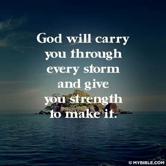 God Will Carry You Through Every Storm Positive Words