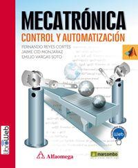 Mecatrónica : control y automatización / Fernando Reyes Cortés, Jaime Cid Monjaraz, Emilio Vargas Soto. Signatura: 24 REE 0   Na biblioteca: http://kmelot.biblioteca.udc.es/record=b1509035~S1*gag