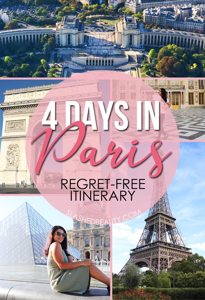 The Best 4 Days In Paris Itinerary Leave Without Regrets Slashed Beauty 4 Days In Paris Paris Itinerary Paris Travel