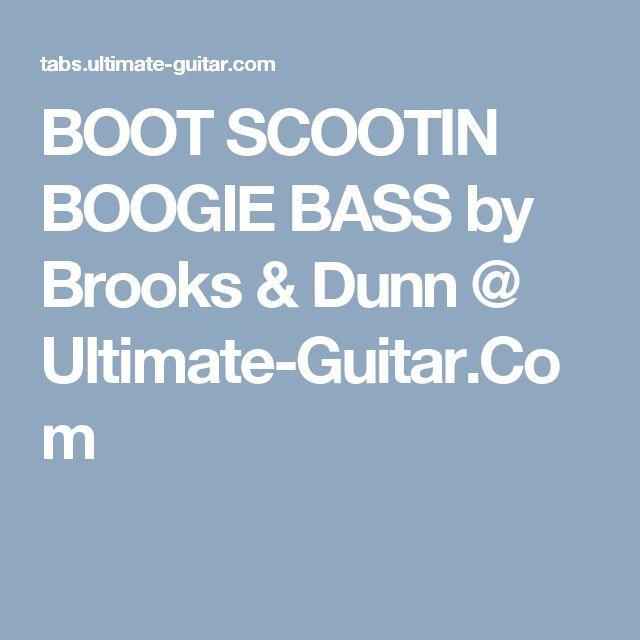 BOOT SCOOTIN BOOGIE BASS by Brooks & Dunn @ Ultimate-Guitar.Com