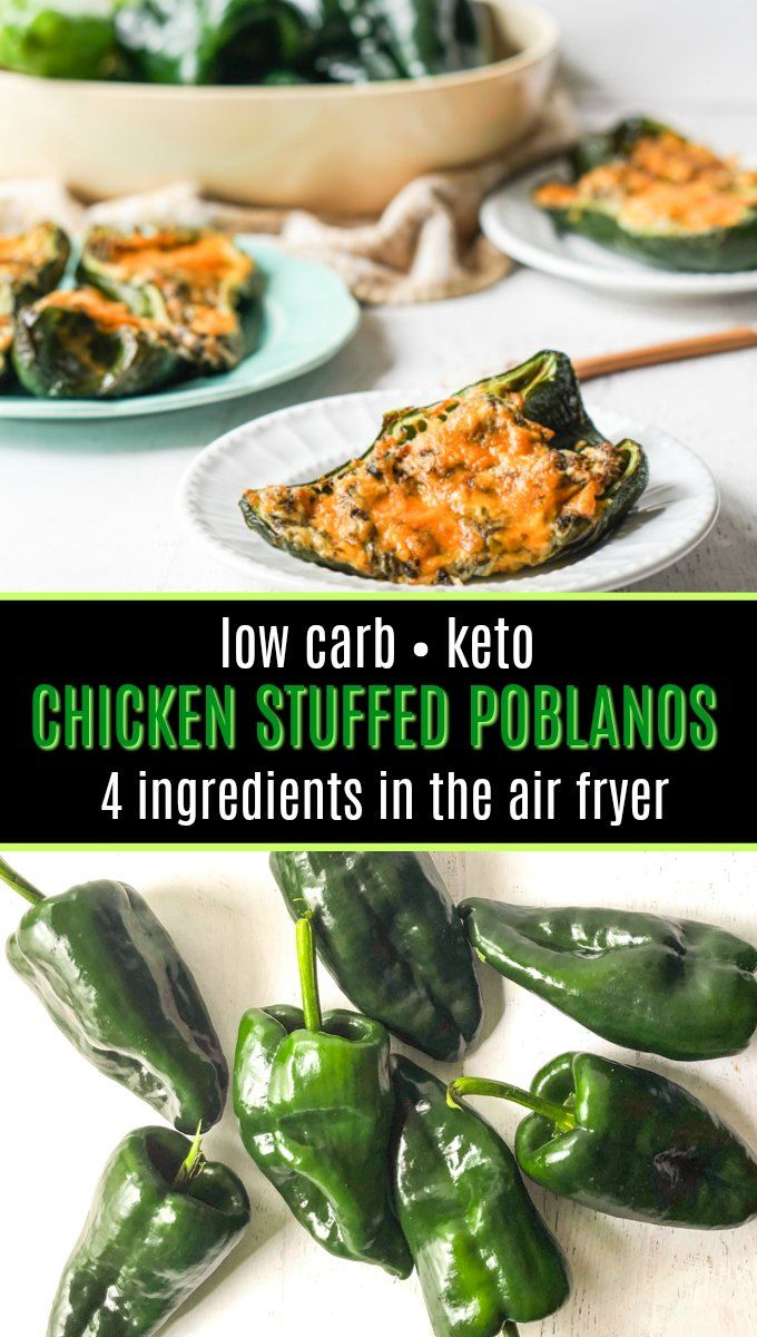 Low Carb Chicken Stuffed Poblanos 4 Ingredients In The Air Fryer Recipe Air Fryer Oven Recipes Low Carb Chicken Stuffed Chili Relleno Recipe