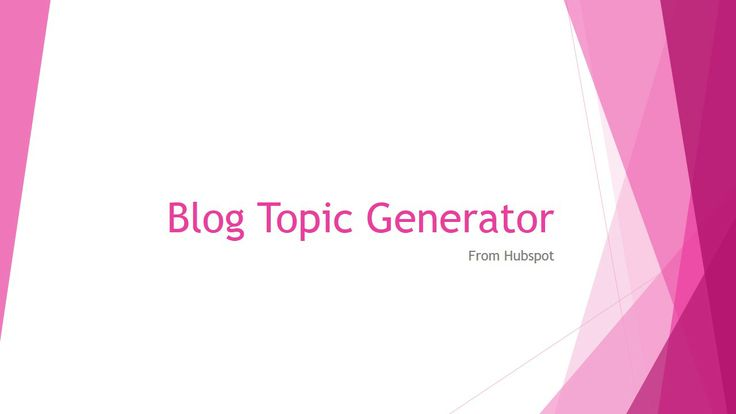 Type in three terms and Hubspot's blog topic generator will come up with a list of blog topic ideas for you.