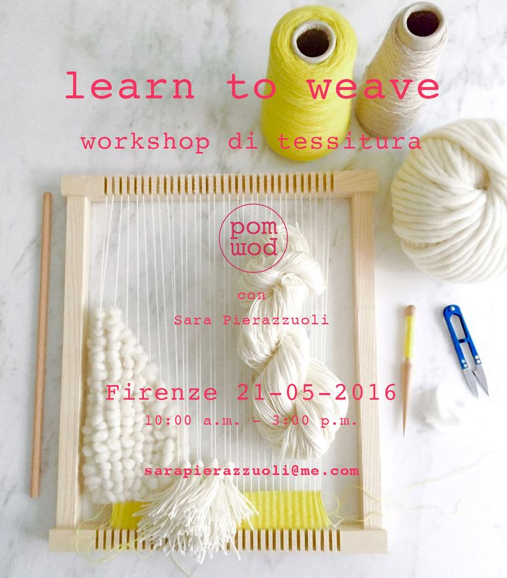 pompom beginners weaving workshop in Florence, Italy. Info e check-in sarapierazzuoli@me.com pom-pom.me