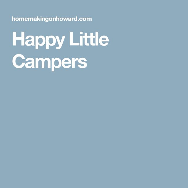 Happy Little Campers