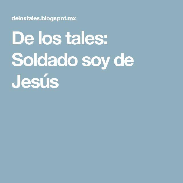 De los tales: Soldado soy de Jesús