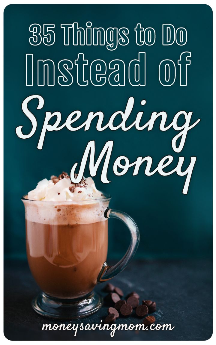 35 THINGS INSTEAD OF SPENDING MONEY!! I loved this article on 35 Things To Do Instead of Spending Money. Go read it now!