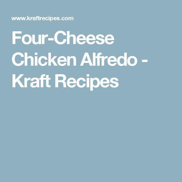 Four-Cheese Chicken Alfredo - Kraft Recipes
