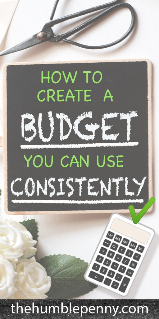 How To Create A Budget You Can Use CONSISTENTLY.