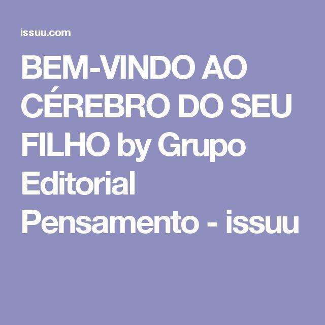 BEM-VINDO AO CÉREBRO DO SEU FILHO by Grupo Editorial Pensamento - issuu