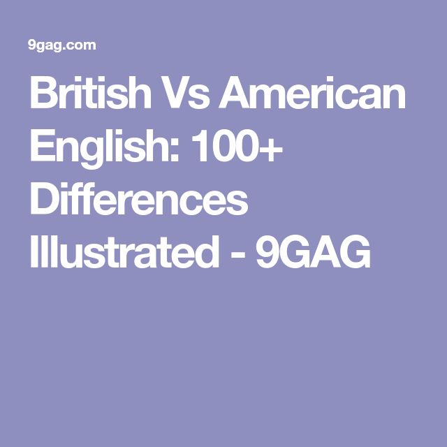 British Vs American English: 100+ Differences Illustrated - 9GAG