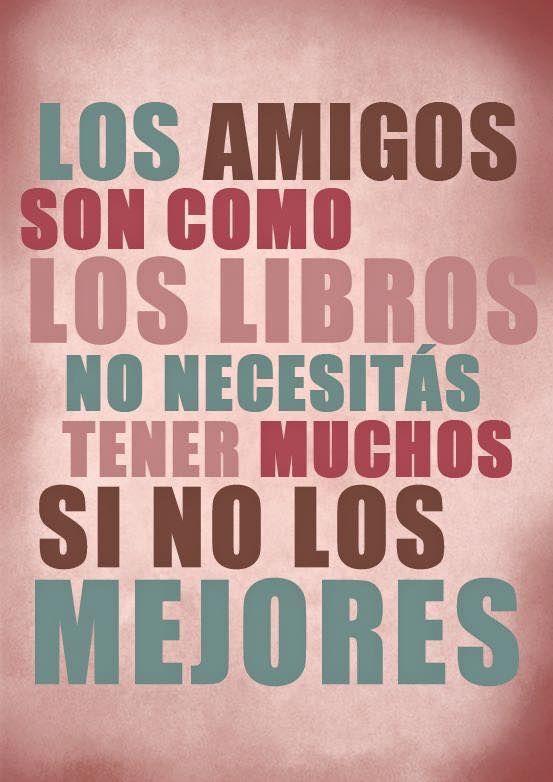 """""""Los amigxs son como los libros"""".  ¿Qué libro nos recomiendas?  #FrasesQueMeGustan"""