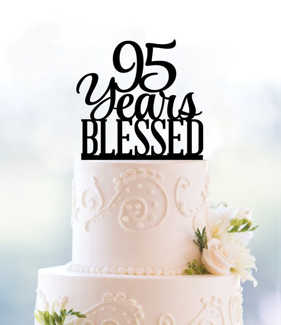 Personalized 95 Years Blessed Cake Topper 95th Birthday Cake