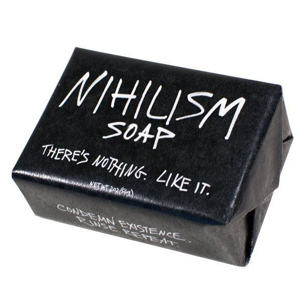 Nihilism. Soap. Unscented. Absolutely no absolutes. Yet oatmeal. All lather is meaningless. Does ordinary soap leave your bathroom dull? Make your sink or tub interesting with these smart little soaps