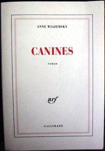 Canines par Anne Wiazemsky - Prix Goncourt des Lycéens 1993