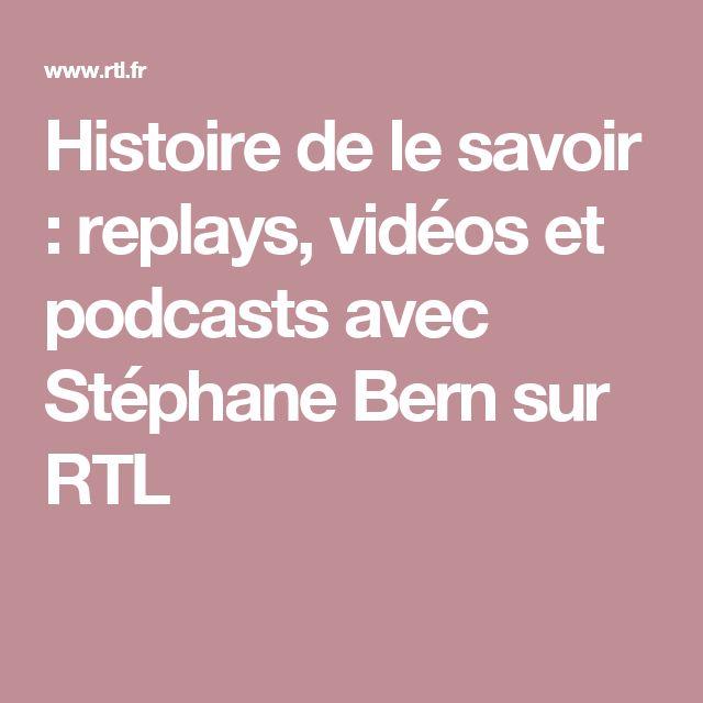 Histoire de le savoir : replays, vidéos et podcasts avec Stéphane Bern sur RTL