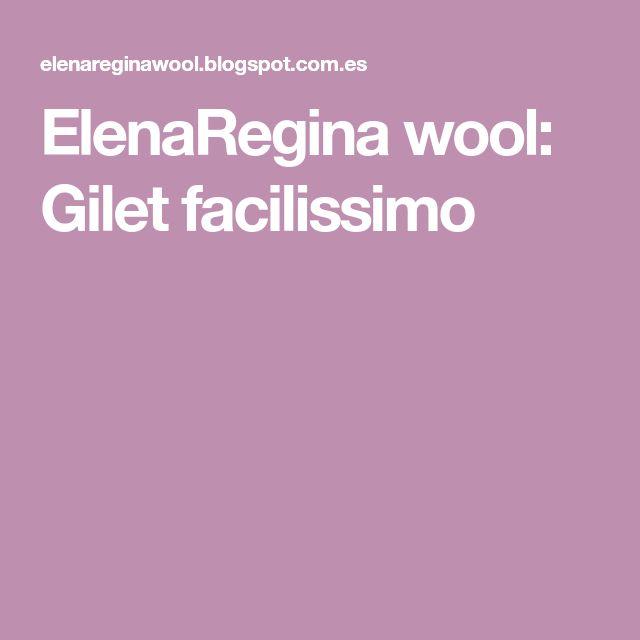 ElenaRegina wool: Gilet facilissimo