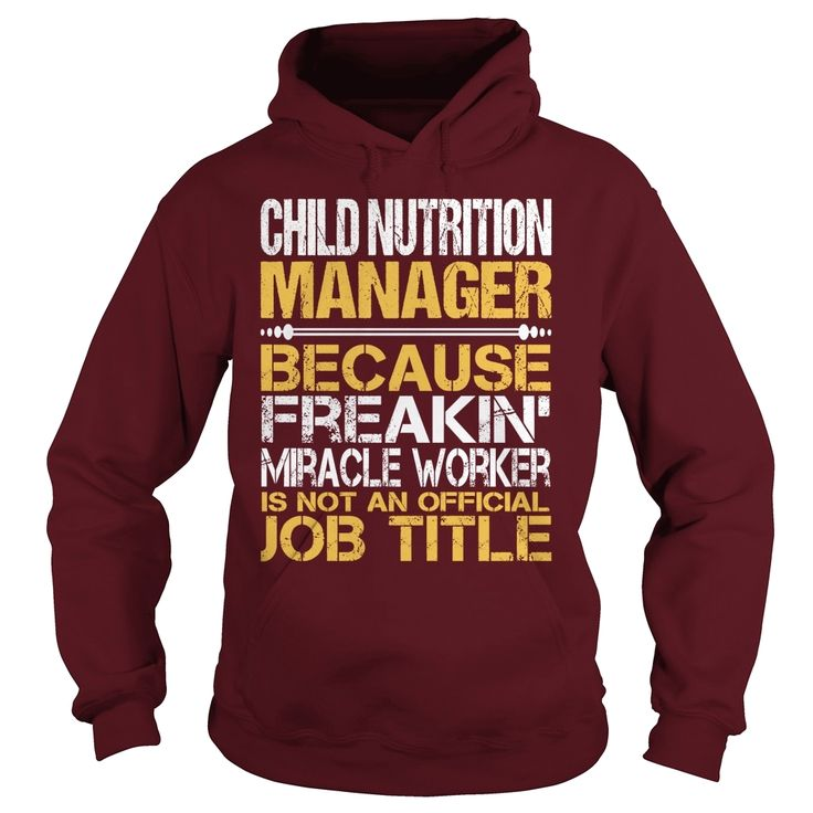 Awesome Tee For Child Nutrition Manager Order HERE ==> https://www.sunfrog.com/LifeStyle/Awesome-Tee-For-Child-Nutrition-Manager-96211172-Maroon-Hoodie.html?41088 Please tag & share with your friends who would love it  #birthdaygifts #xmasgifts #jeepsafari