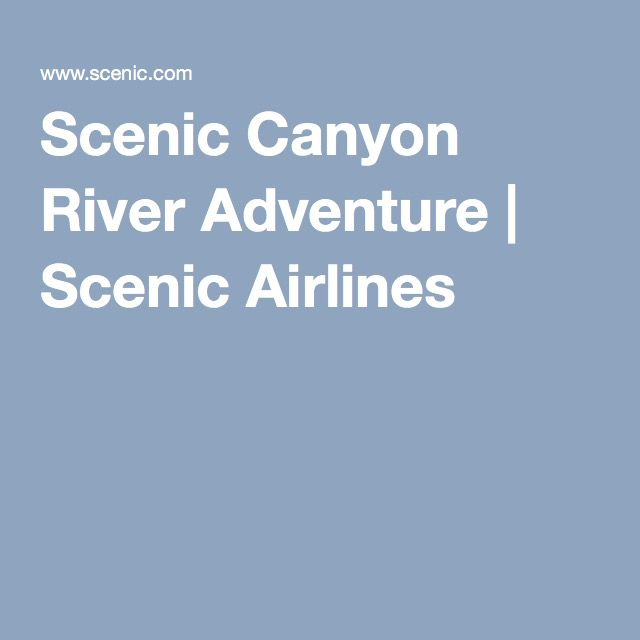 Scenic Canyon River Adventure | Scenic Airlines