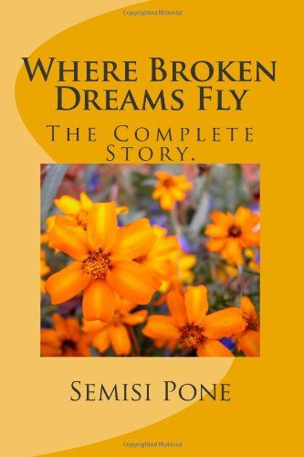 Where Broken Dreams Fly: ...the complete story... by Semisi Pone,http://www.amazon.com/dp/1497514878/ref=cm_sw_r_pi_dp_5cwwtb16Z7VVX1D6