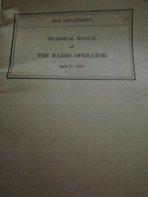 War Department Technical Manual The Radio Operator April 21, 1942