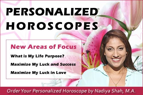 Get Your Questions Answered with Astrological Insight by Nadiya Shah.   Ask your own personal question relating to your situation, or choose an area of focus to maximize your life's potential.   Order a Personalized Horoscope at NadiyaShah.com