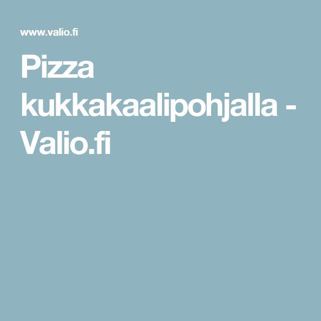 Pizza kukkakaalipohjalla - Valio.fi