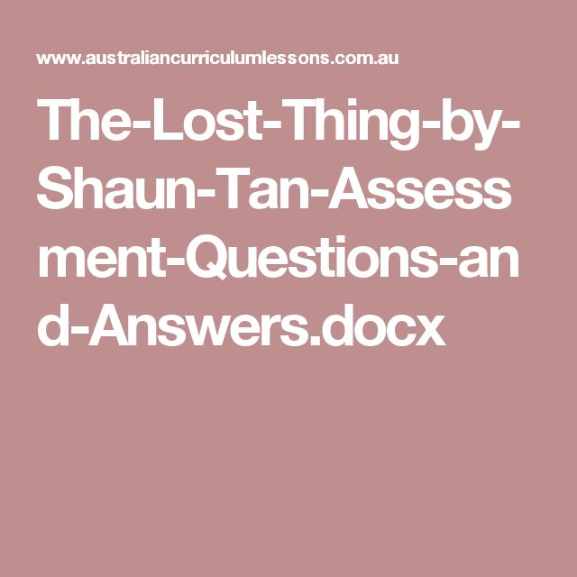 The-Lost-Thing-by-Shaun-Tan-Assessment-Questions-and-Answers.docx