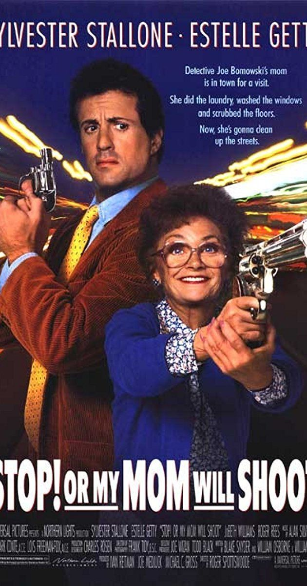 Stop Or My Mom Will Shoot 1992 Imdb In 2020 Sylvester Stallone Estelle Getty Sylvester