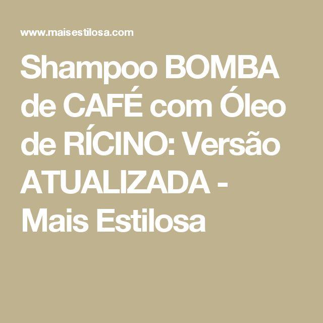 Shampoo BOMBA de CAFÉ com Óleo de RÍCINO: Versão ATUALIZADA - Mais Estilosa