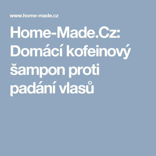 Home-Made.Cz: Domácí kofeinový šampon proti padání vlasů