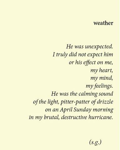 He was the calming sound in my brutal, destructive hurricane.
