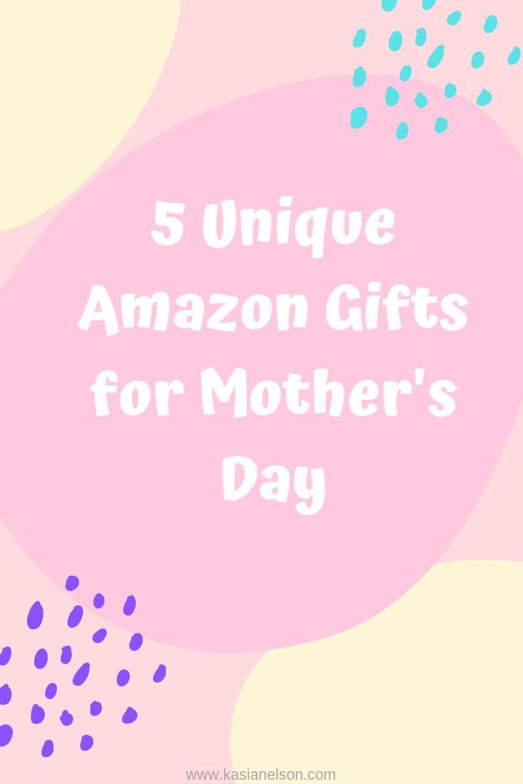 5 Unique Mother's Day Gifts that your Mother will Love!